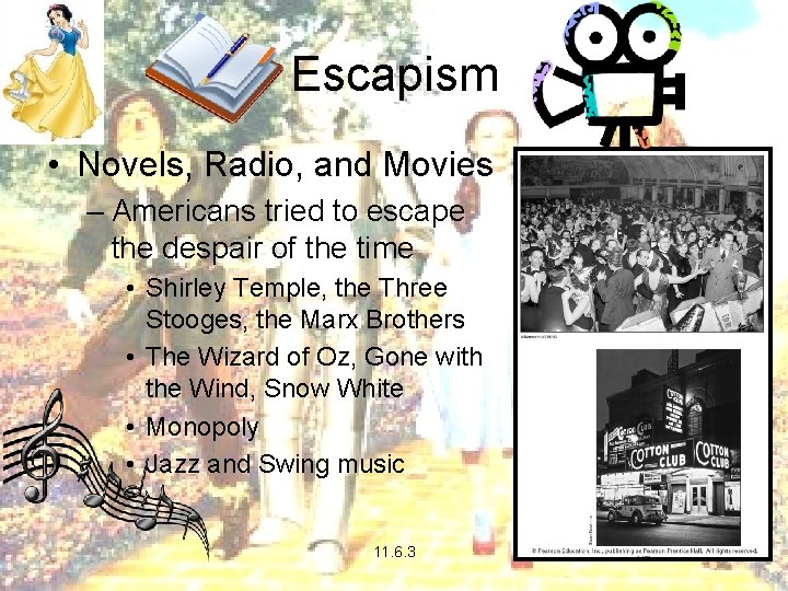 Escapism • Novels, Radio, and Movies – Americans tried to escape the despair of