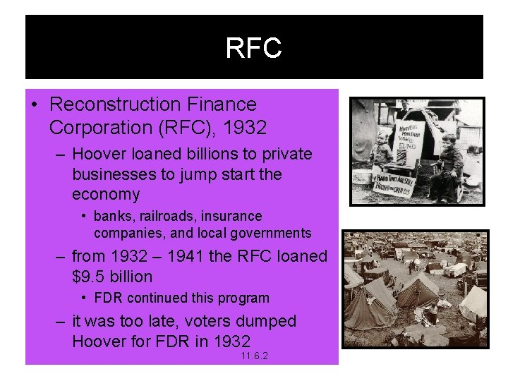 RFC • Reconstruction Finance Corporation (RFC), 1932 – Hoover loaned billions to private businesses