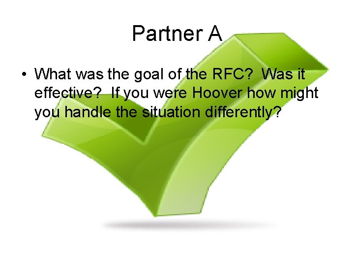 Partner A • What was the goal of the RFC? Was it effective? If