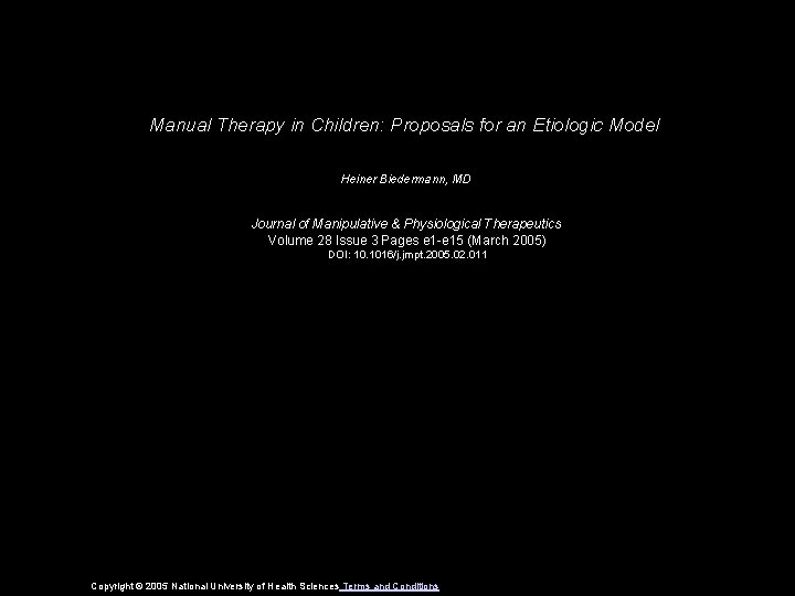 Manual Therapy in Children: Proposals for an Etiologic Model Heiner Biedermann, MD Journal of