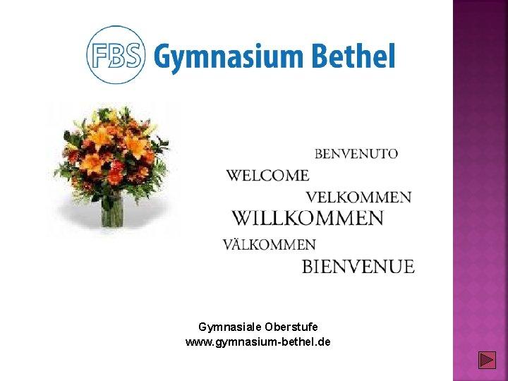 Gymnasiale Oberstufe www. gymnasium-bethel. de