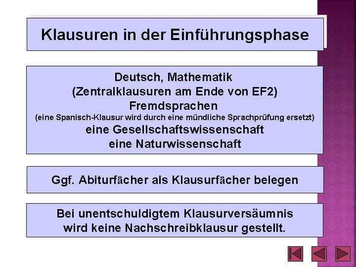 Klausuren in der Einführungsphase Deutsch, Mathematik (Zentralklausuren am Ende von EF 2) Fremdsprachen (eine