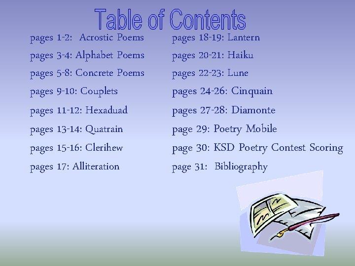 pages 1 -2: Acrostic Poems pages 3 -4: Alphabet Poems pages 5 -8: Concrete