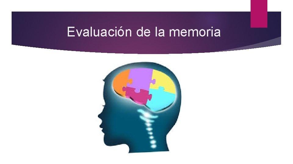 Evaluación de la memoria