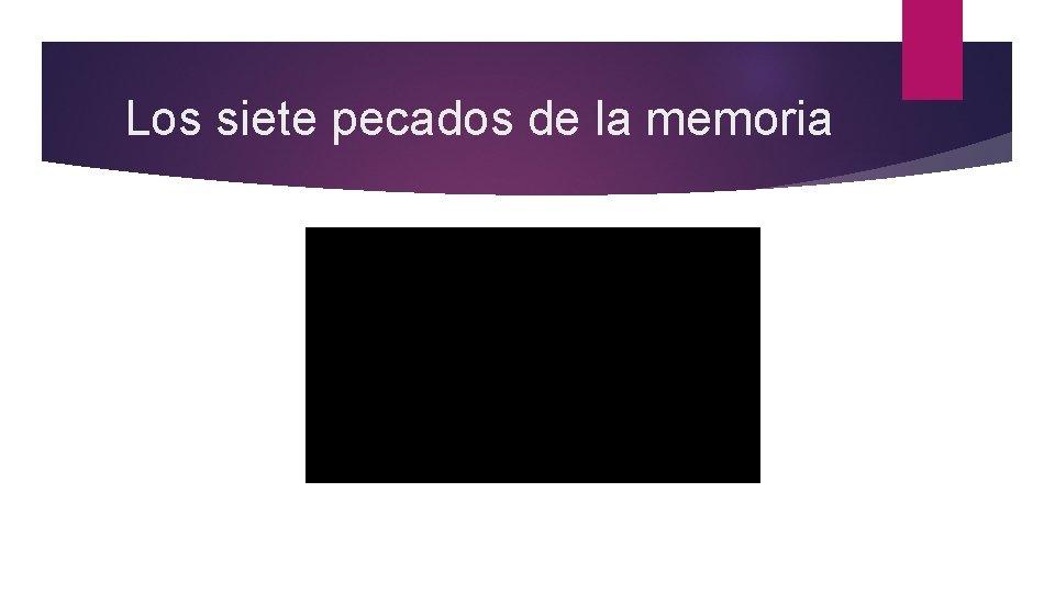 Los siete pecados de la memoria