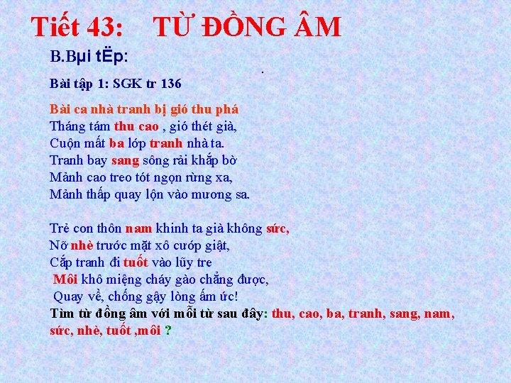 Tiết 43: TỪ ĐỒNG M B. Bµi tËp: Bài tập 1: SGK tr 136