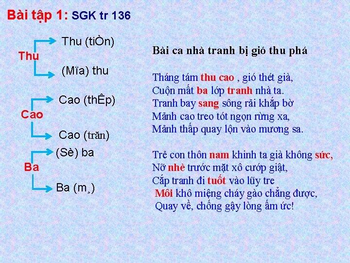 Bài tập 1: SGK tr 136 Thu (tiÒn) Thu (Mïa) thu Cao (thÊp) Cao