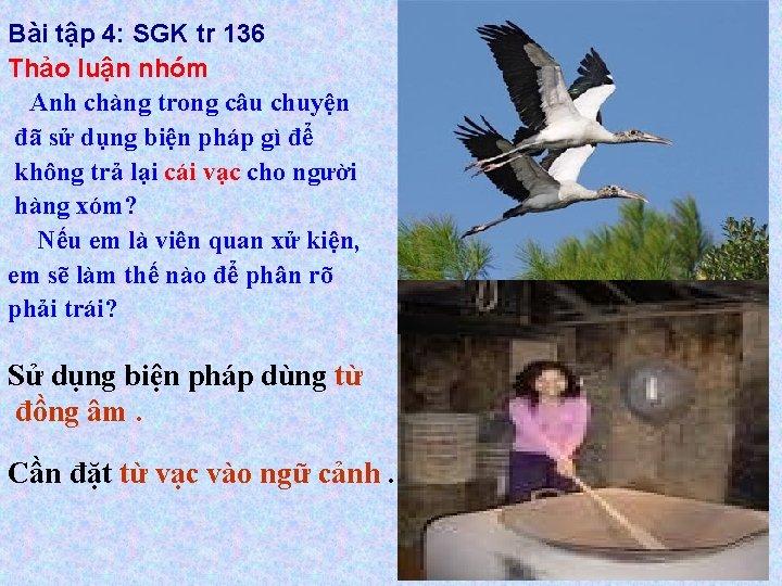 Bài tập 4: SGK tr 136 Thảo luận nhóm Anh chàng trong câu chuyện