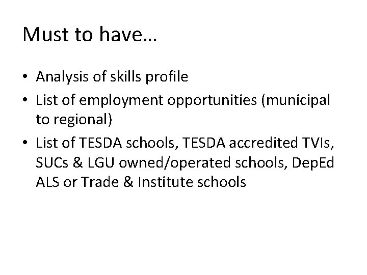 Must to have… • Analysis of skills profile • List of employment opportunities (municipal