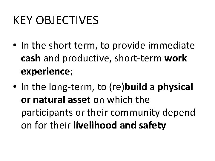KEY OBJECTIVES • In the short term, to provide immediate cash and productive, short-term