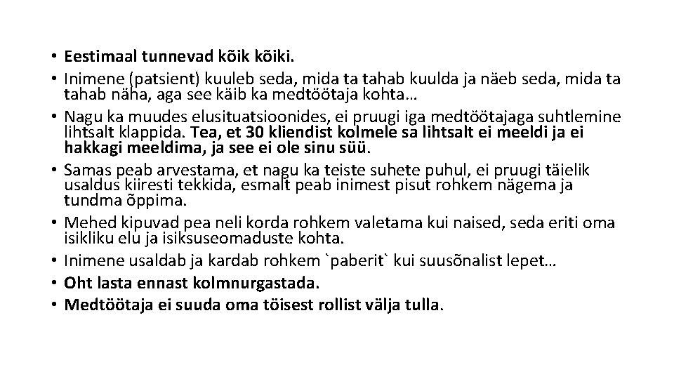 • Eestimaal tunnevad kõiki. • Inimene (patsient) kuuleb seda, mida ta tahab kuulda