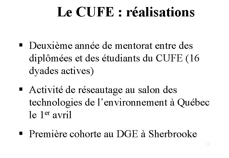 Le CUFE : réalisations § Deuxième année de mentorat entre des diplômées et des
