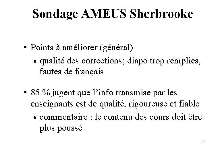 Sondage AMEUS Sherbrooke § Points à améliorer (général) · qualité des corrections; diapo trop