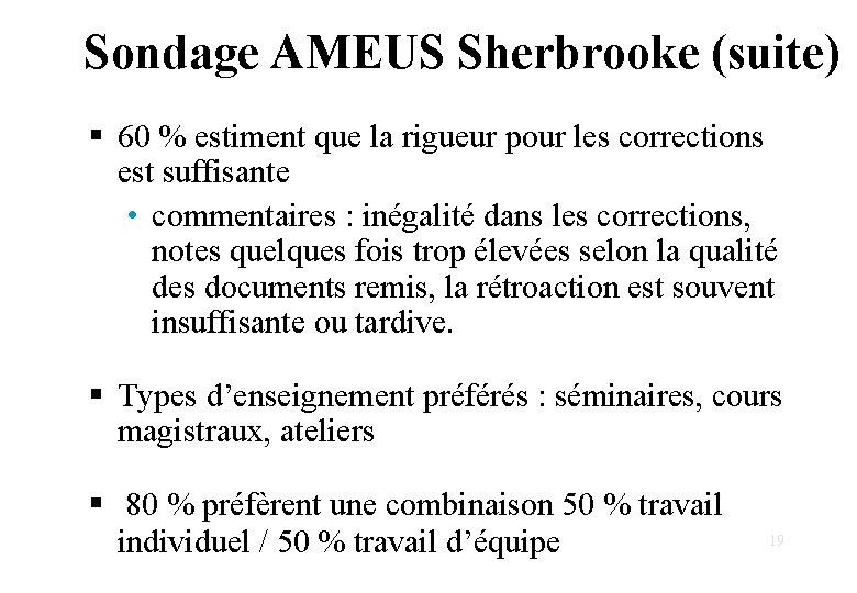 Sondage AMEUS Sherbrooke (suite) § 60 % estiment que la rigueur pour les corrections