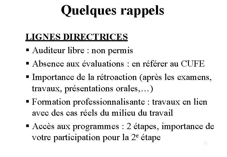 Quelques rappels LIGNES DIRECTRICES § Auditeur libre : non permis § Absence aux évaluations