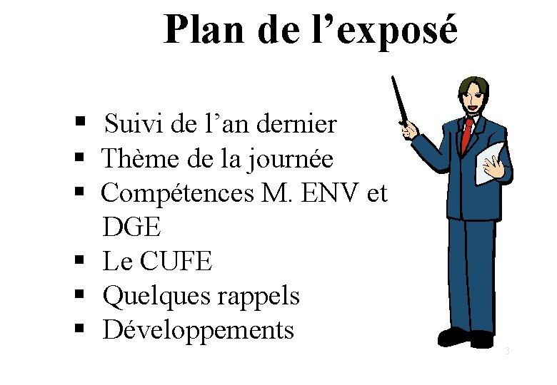 Plan de l'exposé § Suivi de l'an dernier § Thème de la journée §
