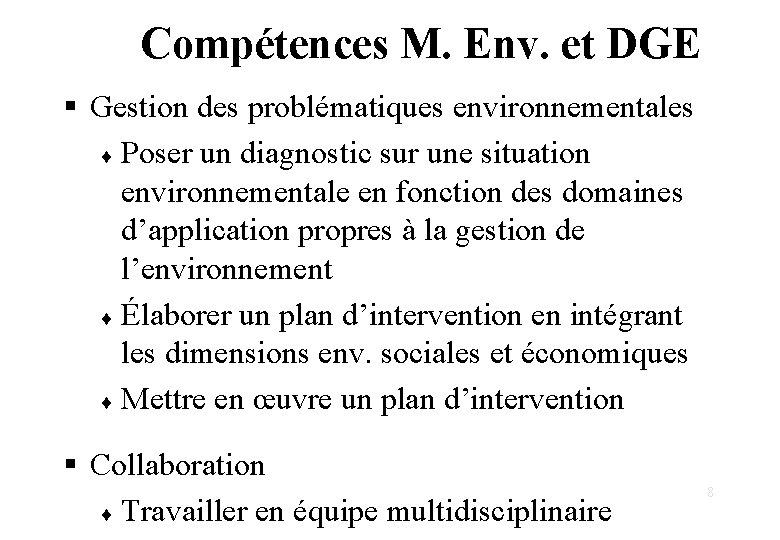 Compétences M. Env. et DGE § Gestion des problématiques environnementales ¨ Poser un diagnostic