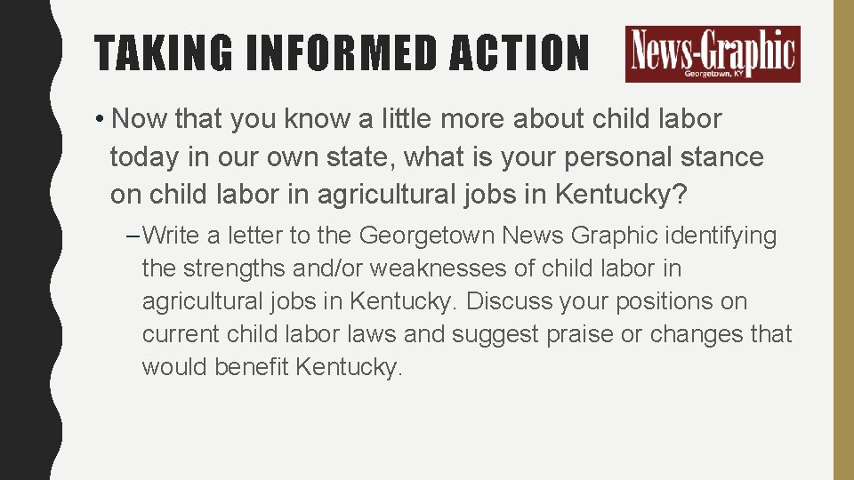 TAKING INFORMED ACTION • Now that you know a little more about child labor