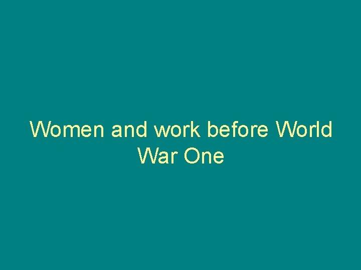 Women and work before World War One