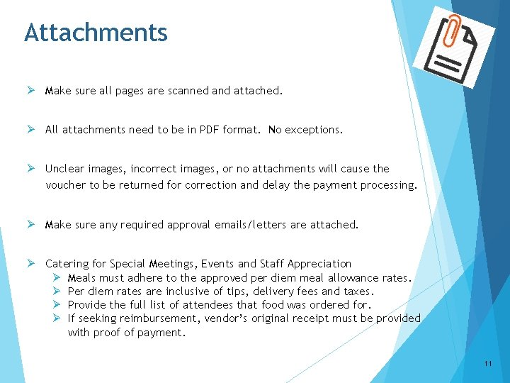 Attachments Ø Make sure all pages are scanned and attached. Ø All attachments need