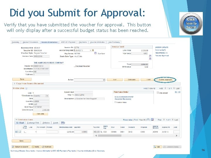 Did you Submit for Approval: Verify that you have submitted the voucher for approval.