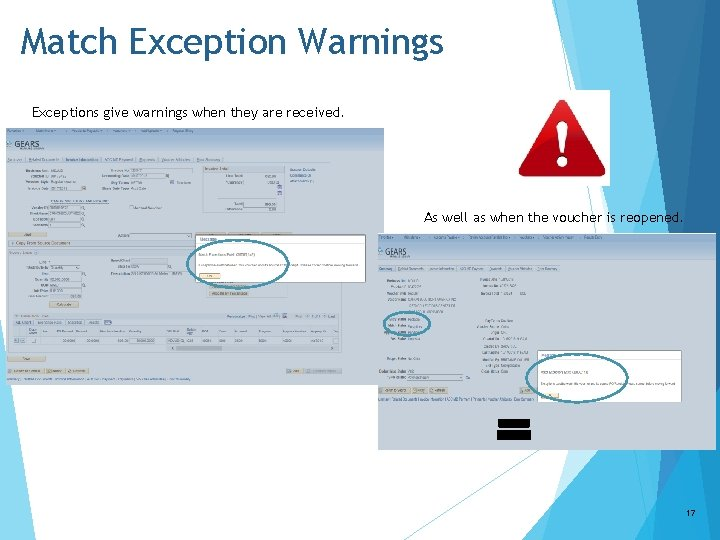 Match Exception Warnings Exceptions give warnings when they are received. As well as when