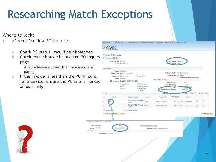 Researching Match Exceptions Where to look: 1. Open PO using PO Inquiry a. b.