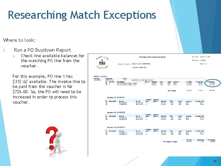 Researching Match Exceptions Where to look: 2. Run a PO Buydown Report a. Check