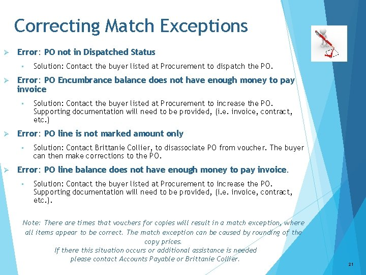 Correcting Match Exceptions Ø Error: PO not in Dispatched Status • Ø Error: PO