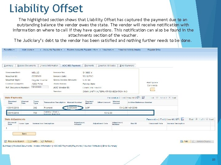 Liability Offset The highlighted section shows that Liability Offset has captured the payment due