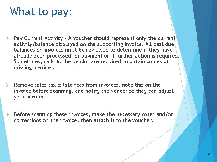 What to pay: Ø Pay Current Activity - A voucher should represent only the