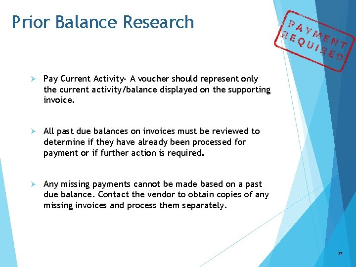 Prior Balance Research Ø Pay Current Activity- A voucher should represent only the current