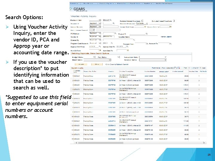 Search Options: Ø Using Voucher Activity Inquiry, enter the vendor ID, PCA and Approp