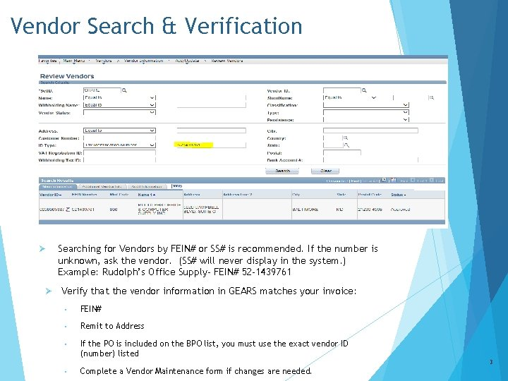 Vendor Search & Verification Ø Ø Searching for Vendors by FEIN# or SS# is