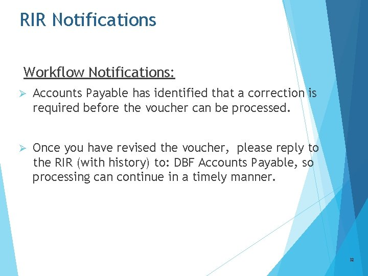 RIR Notifications Workflow Notifications: Ø Accounts Payable has identified that a correction is required