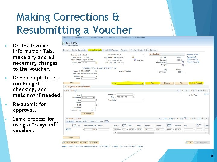 Making Corrections & Resubmitting a Voucher • On the Invoice Information Tab, make any