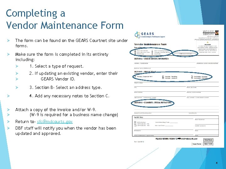 Completing a Vendor Maintenance Form Ø The form can be found on the GEARS