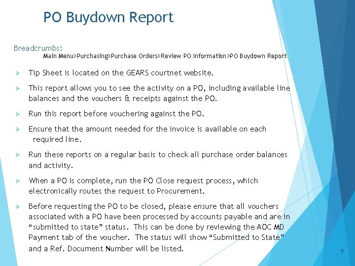 PO Buydown Report Breadcrumbs: Main Menu>Purchasing>Purchase Orders>Review PO Information>PO Buydown Report Ø Tip Sheet