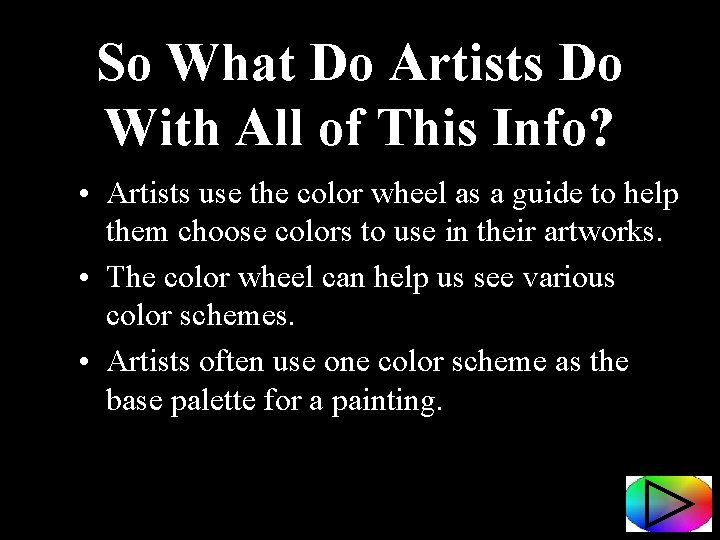 So What Do Artists Do With All of This Info? • Artists use the