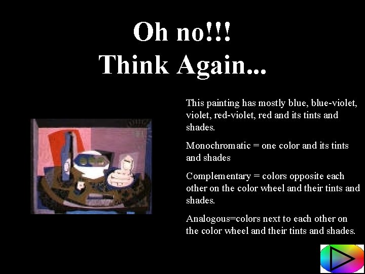 Oh no!!! Think Again. . . This painting has mostly blue, blue-violet, red-violet, red