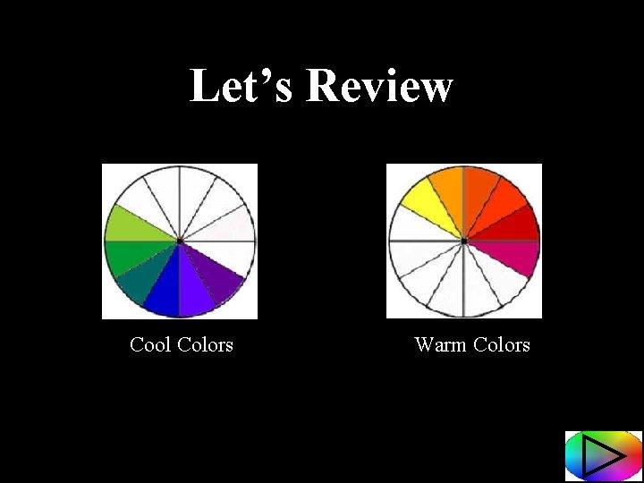 Let's Review Cool Colors Warm Colors