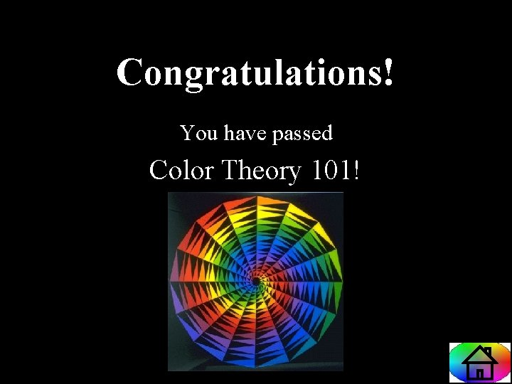 Congratulations! You have passed Color Theory 101!