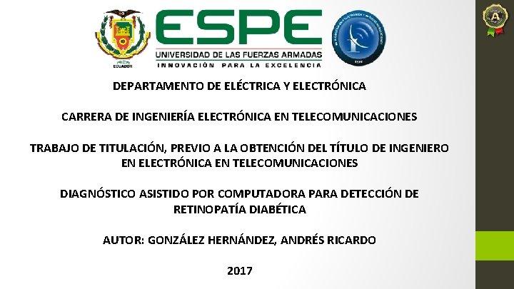 DEPARTAMENTO DE ELÉCTRICA Y ELECTRÓNICA CARRERA DE INGENIERÍA ELECTRÓNICA EN TELECOMUNICACIONES TRABAJO DE TITULACIÓN,