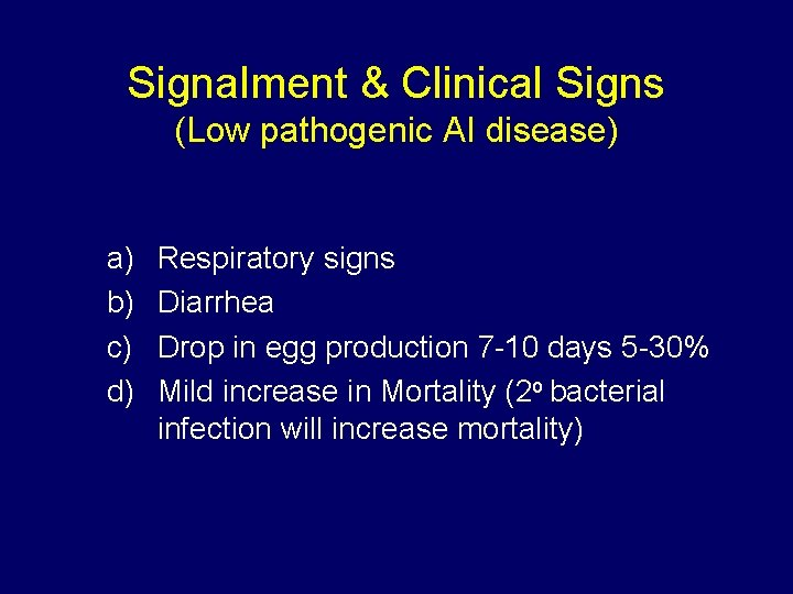 Signalment & Clinical Signs (Low pathogenic AI disease) a) b) c) d) Respiratory signs