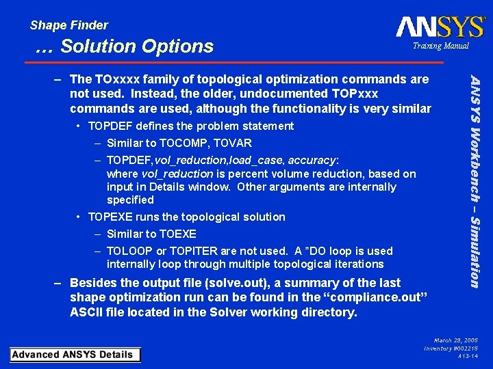 Shape Finder … Solution Options Training Manual • TOPDEF defines the problem statement –
