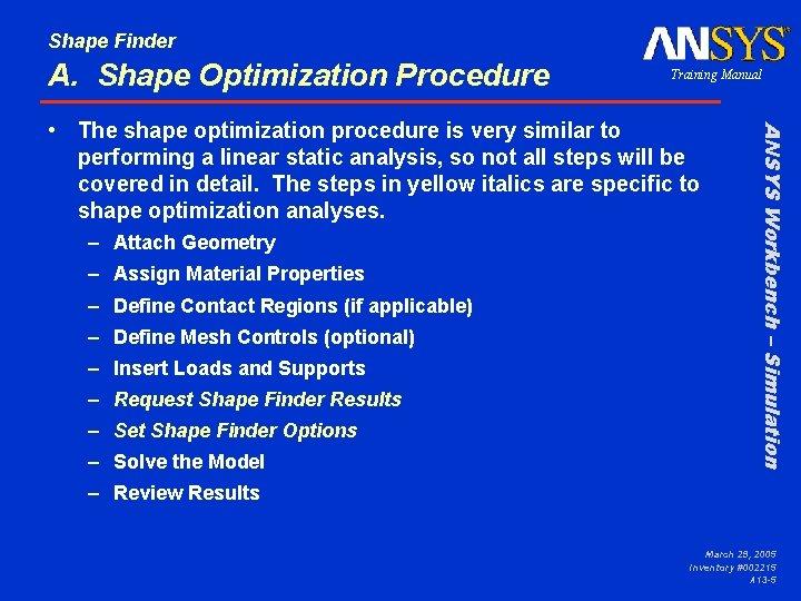 Shape Finder A. Shape Optimization Procedure Training Manual – Attach Geometry – Assign Material
