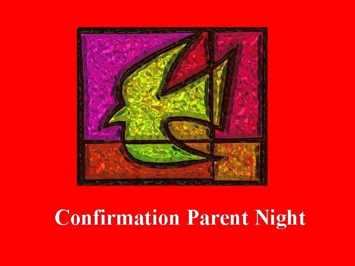 Confirmation Parent Night
