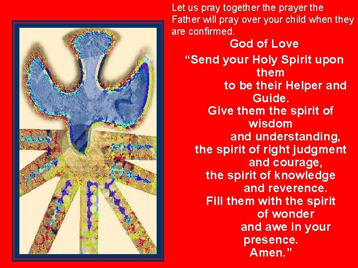 Let us pray together the prayer the Father will pray over your child when