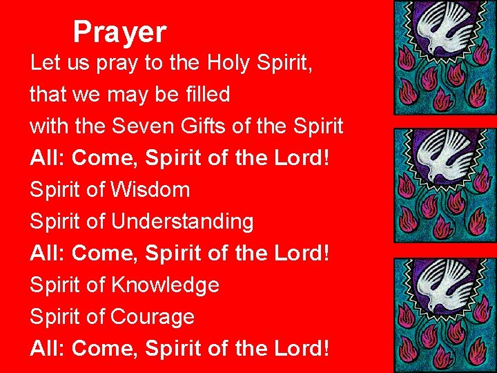 Prayer Let us pray to the Holy Spirit, that we may be filled with