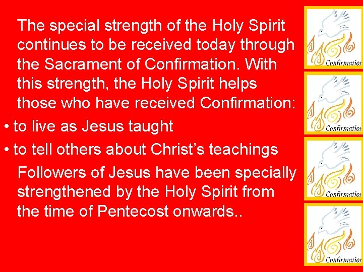 The special strength of the Holy Spirit continues to be received today through the
